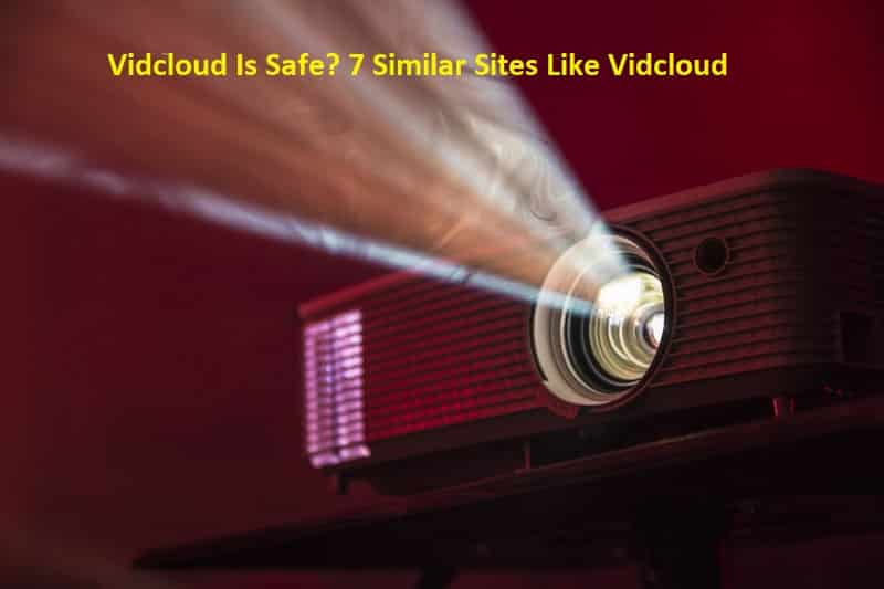 Vidcloud Is Safe 7 Similar Sites Like Vidcloud
