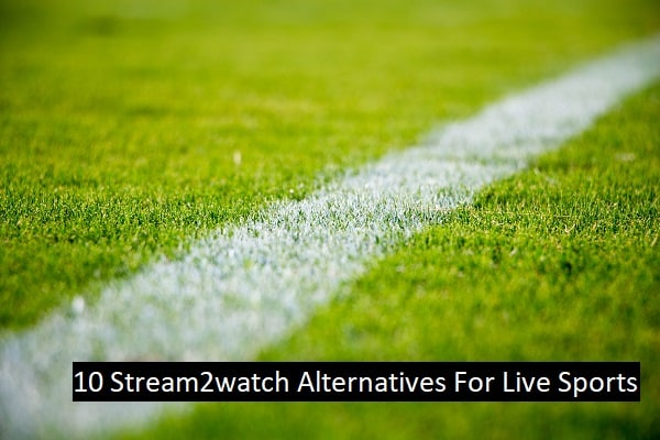 10 Stream2watch Alternatives For Live Sports
