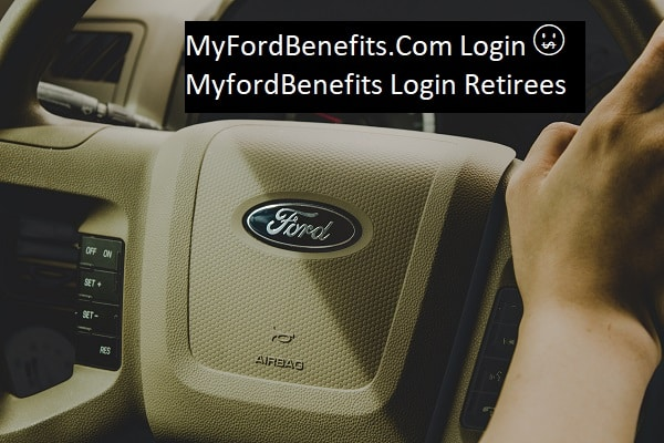 MyFordBenefits Com Login 🤑 MyfordBenefits Login Retirees