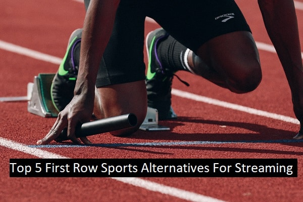 Top 5 First Row Sports Alternatives For Streaming