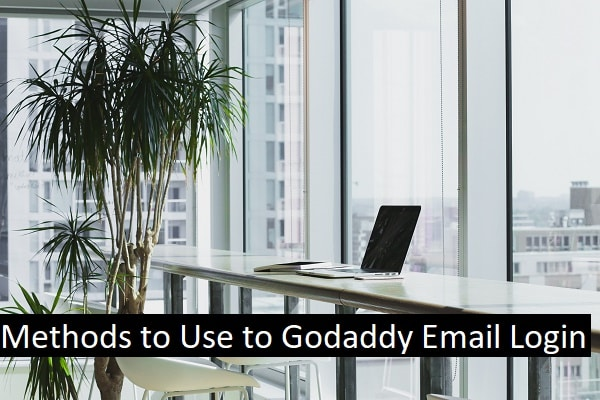 Methods to Use to Godaddy Email Login